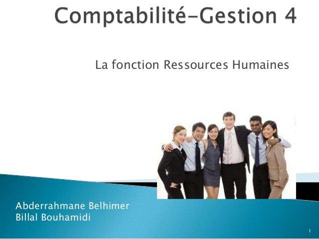 La fonction Ressources Humaines Abderrahmane Belhimer Billal Bouhamidi 1