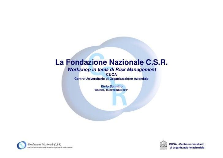 La Fondazione Nazionale C.S.R.   Workshop in tema di Risk Management                         CUOA     Centro Universitario...