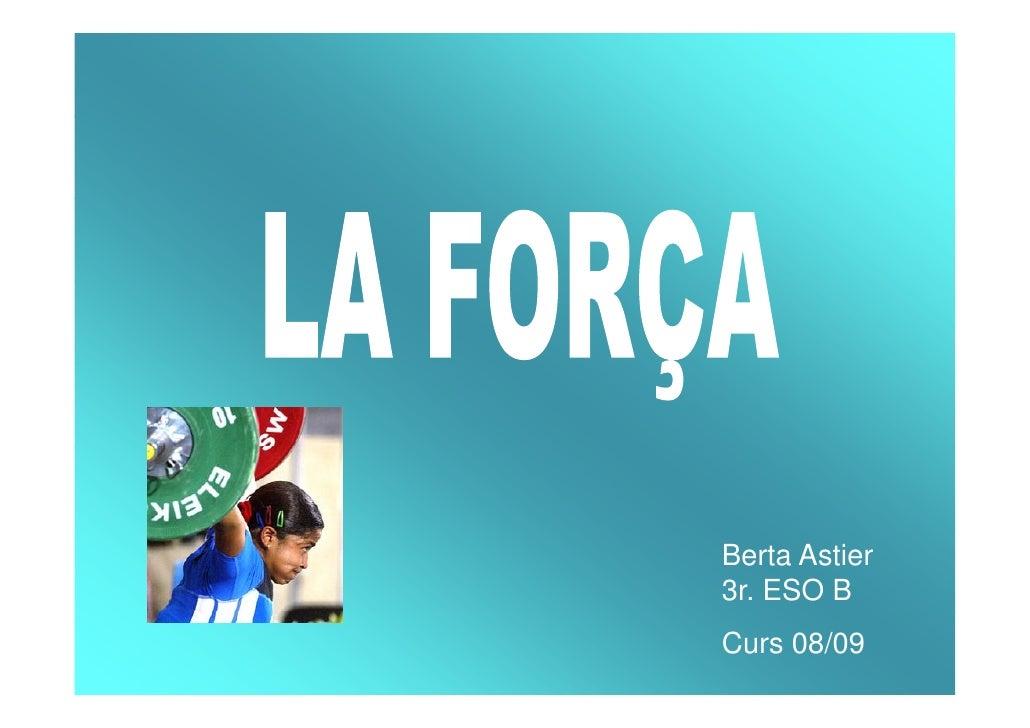 Berta Astier 3r. ESO B Curs 08/09
