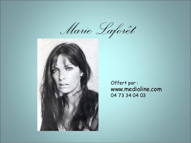 Marie LaforêtOffert par :www.medioline.com04 73 34 04 03
