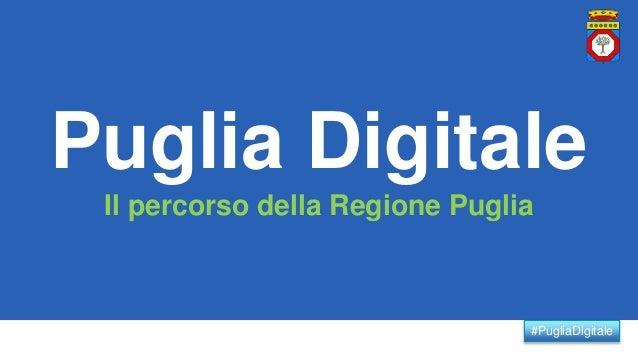 #PugliaDigitale Puglia Digitale Il percorso della Regione Puglia