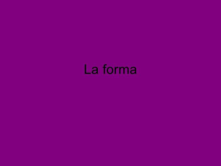 La forma