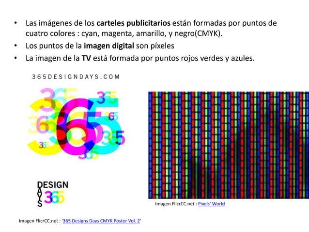 • Las imágenes de los carteles publicitarios están formadas por puntos de  cuatro colores : cyan, magenta, amarillo, y neg...