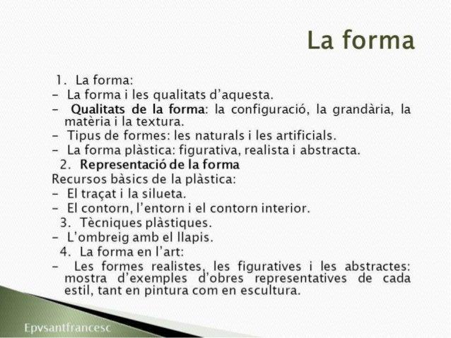 La forma  i.  La forma:  — La forma i les qualitats d'aquesta.   - Qualitafcs de la forma:  la configuració,  Ia grandária...