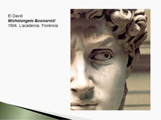 """El David l """"t   ' Michelangelo Buonarroti i 1504. L'academia.  Florencia  Jer"""" """"F l 1"""" ka _"""