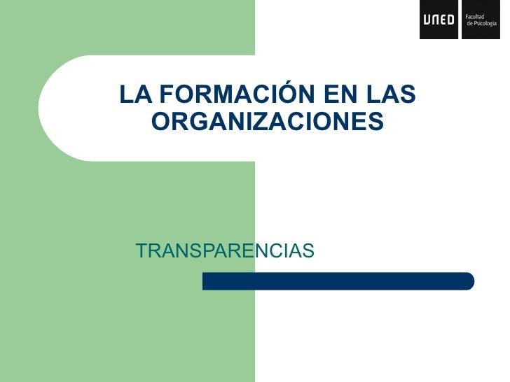 LA FORMACIÓN EN LAS ORGANIZACIONES TRANSPARENCIAS