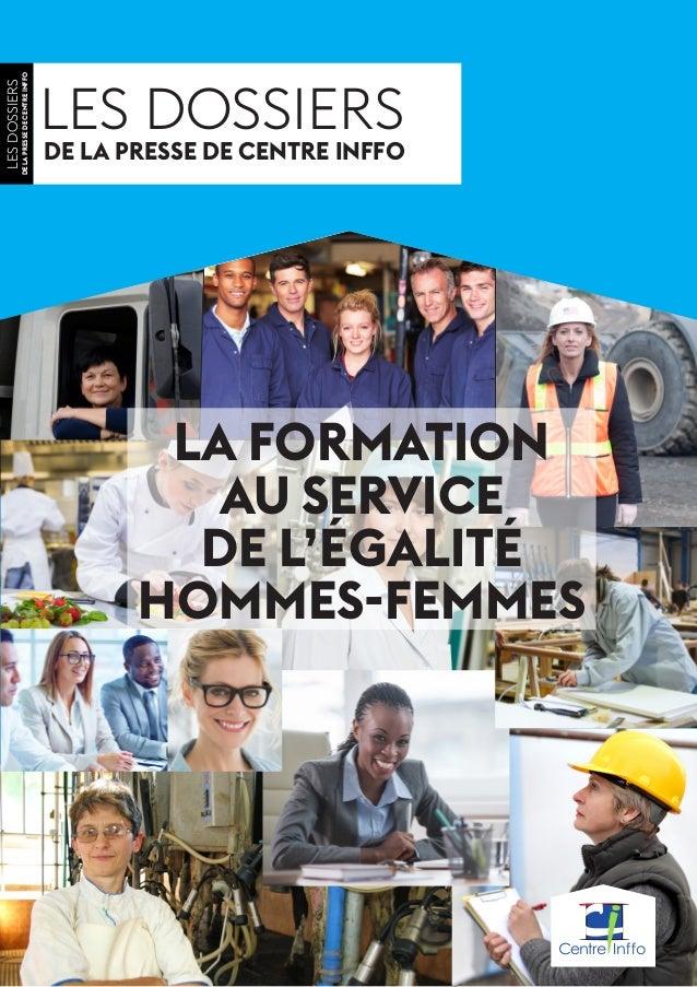 HORS SÉRIE EGALITÉ HOMMES-FEMMES 1 LES DOSSIERS DE LA PRESSE DE CENTRE INFFO LESDOSSIERS DELAPRESSEDECENTREINFFO LA FORMAT...