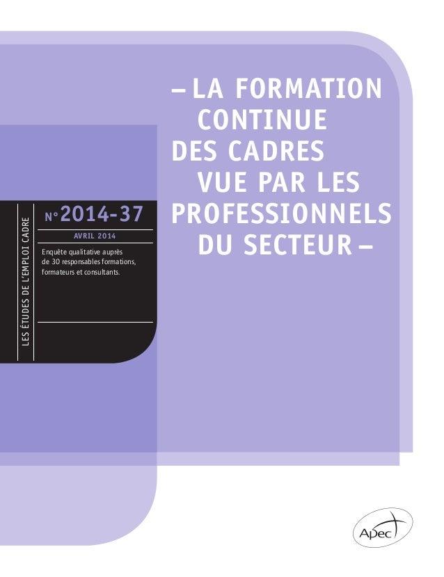LESÉTUDESDEL'EMPLOICADRE Enquête qualitative auprès de 30 responsables formations, formateurs et consultants. N°2014-37 AV...