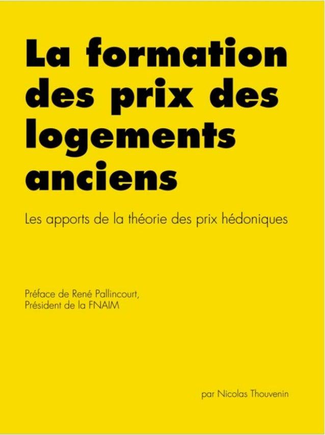 Nicolas Thouvenin La formation des prix des logements anciens Les apports de la théorie des prix hédoniques Préface de Ren...