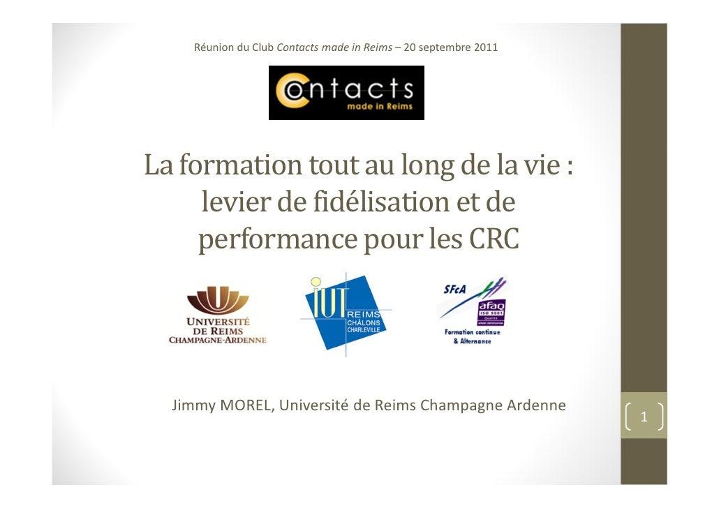 Réunion du Club Contacts made in Reims – 20 septembre 2011La formation tout au long de la vie :     levier de fidélisation...
