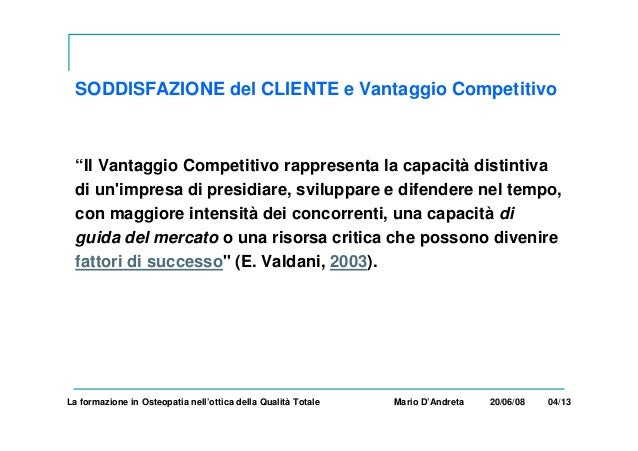 """SODDISFAZIONE del CLIENTE e Vantaggio Competitivo """"Il Vantaggio Competitivo rappresenta la capacità distintiva di un'impre..."""