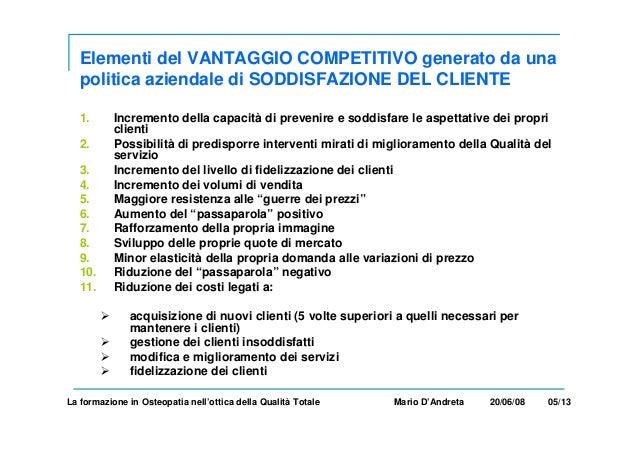Elementi del VANTAGGIO COMPETITIVO generato da una politica aziendale di SODDISFAZIONE DEL CLIENTE 1. Incremento della cap...