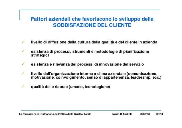 Fattori aziendali che favoriscono lo sviluppo della SODDISFAZIONE DEL CLIENTE livello di diffusione della cultura della qu...