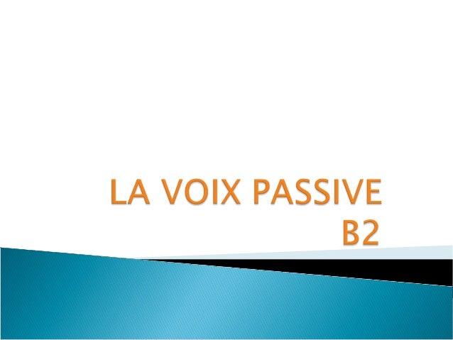 En général en français, on n'emploie pas trop la forme passive sauf si on veut mettre en valeur celui qui subit l'action.