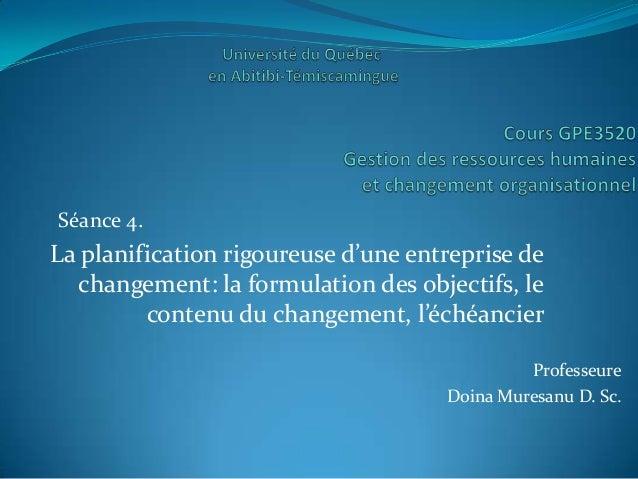 Séance 4.La planification rigoureuse d'une entreprise de  changement: la formulation des objectifs, le         contenu du ...