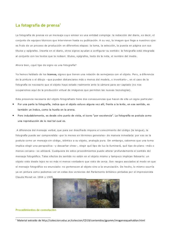 La fotografía de prensa1    La fotografía de prensa es un mensaje cuyo emisor es una entidad compleja: la redacción del di...