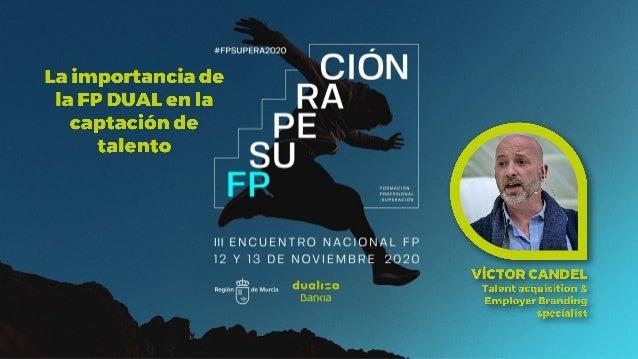 La importancia de la FP DUAL en la captación de talento LAS OFERTAS DE EMPLEO COMO FUENTE DE RECLUTAMIENTO DE TALENTO JOVE...