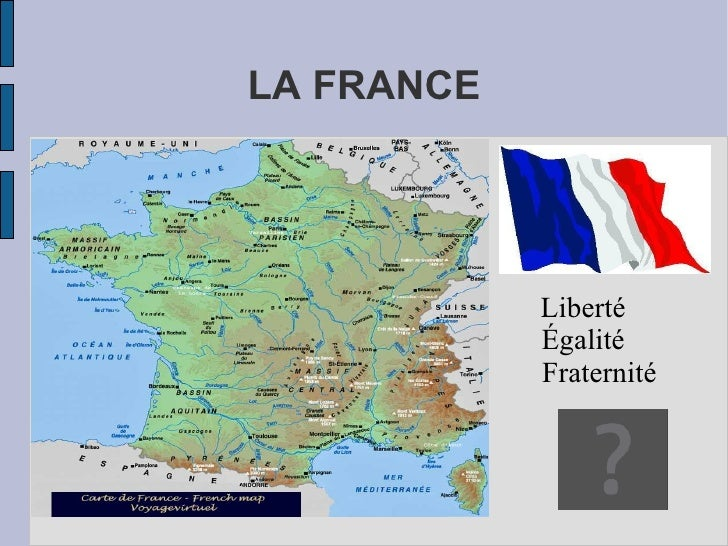 LA FRANCE Liberté Égalité Fraternité