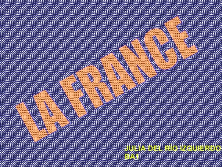 LA FRANCE JULIA DEL RÍO IZQUIERDO BA1
