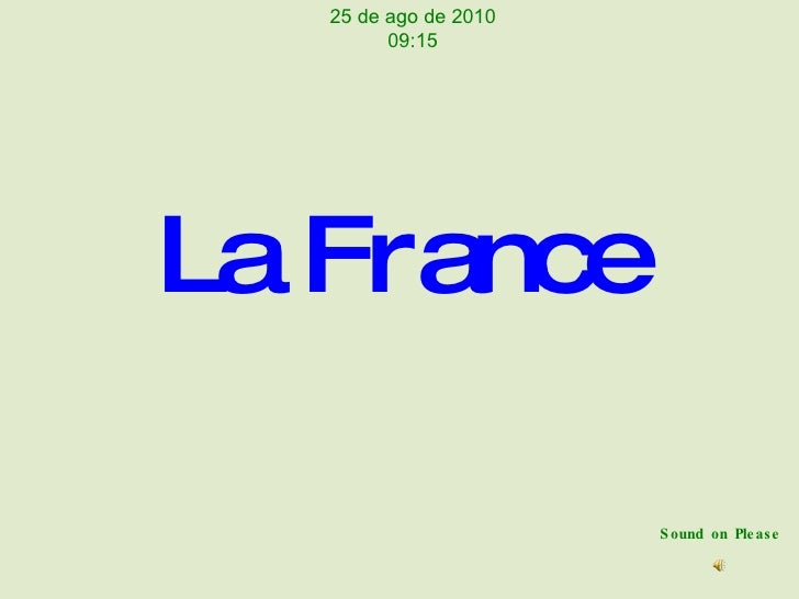 La France Sound on Please 25 de ago de 2010 09:15