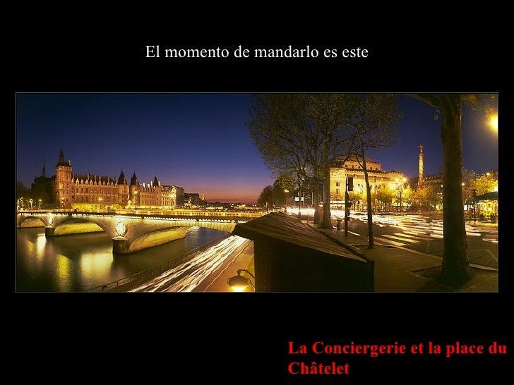 El momento de mandarlo es este La Conciergerie et la place du Châtelet