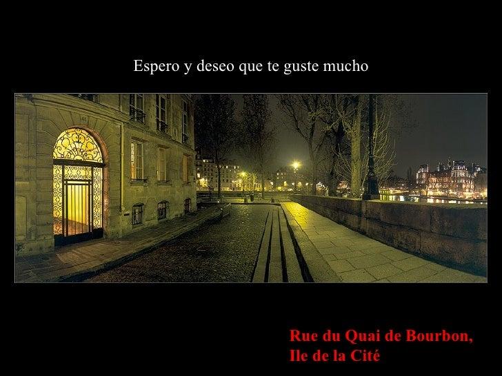 Espero y deseo que te guste mucho Rue du Quai de Bourbon,  Ile de la Cité