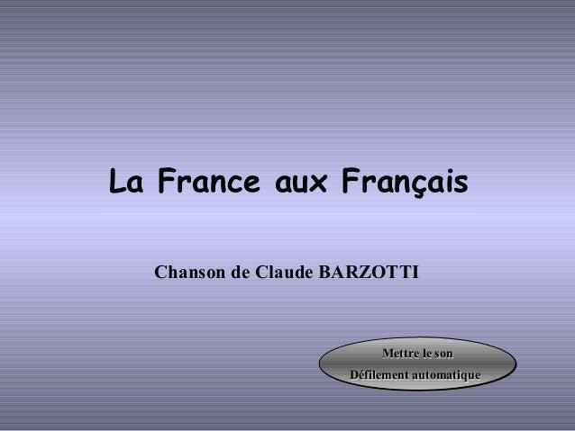 La France aux Français  Chanson de Claude BARZOTTI                          Mettre le son                          Mettre ...