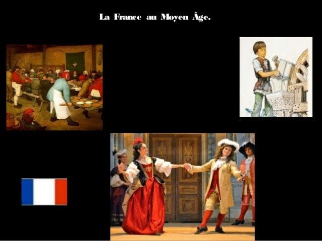 La France au Moyen Âge.