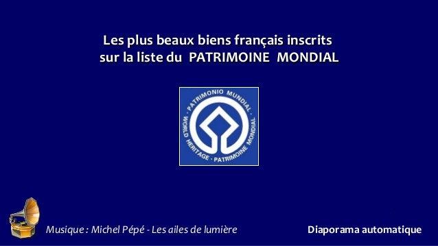 Les plus beaux biens français inscrits sur la liste du PATRIMOINE MONDIAL Musique : Michel Pépé - Les ailes de lumière Dia...