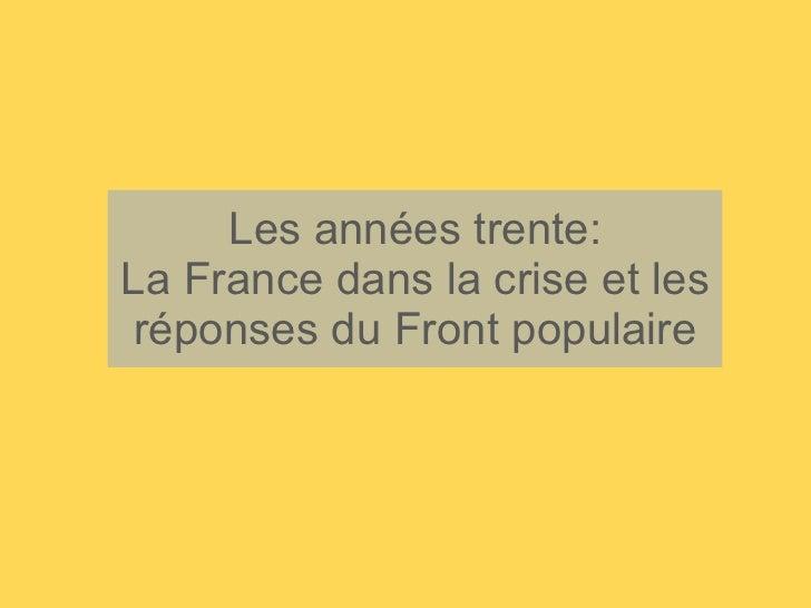 Les années trente: La France dans la crise et les réponses du Front populaire
