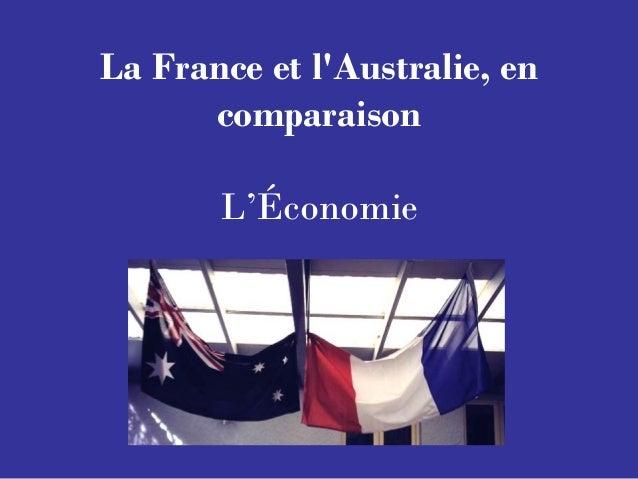 La France et l'Australie, en comparaison L'Économie