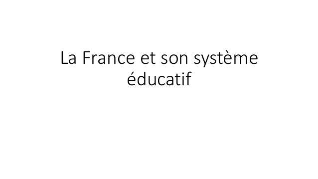 La France et son système  éducatif