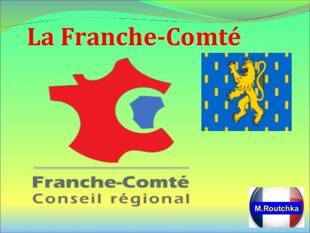 La Franche-Comté M.Routchka