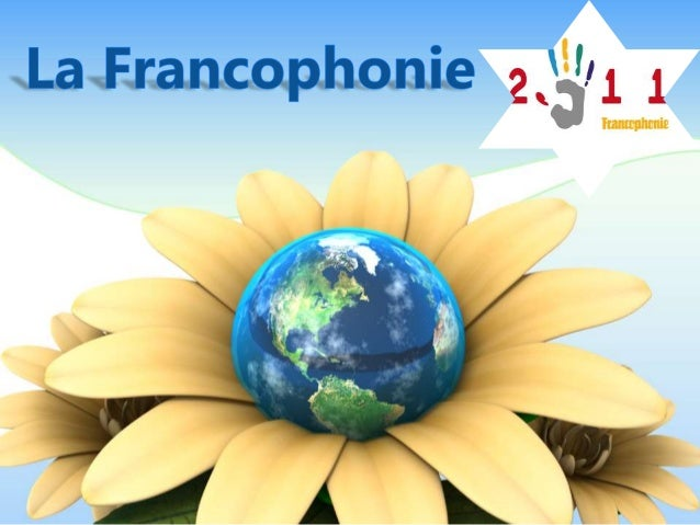 Qu'est-ce que la Francophonie? Le terme de francophonie apparue pour la première fois en 1880.. On entend aujourd'hui par ...