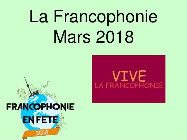 La Francophonie Mars 2018