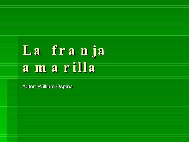 La franja amarilla Autor: William Ospina