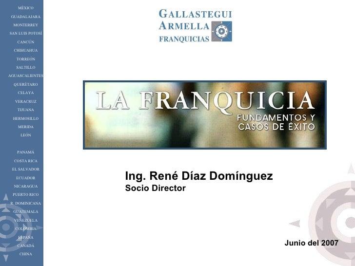 Ing. René Díaz Domínguez Socio Director  MÉXICO GUADALAJARA MONTERREY SAN LUIS POTOSÍ CANCÚN CHIHUAHUA TORREÓN SALTILLO AG...