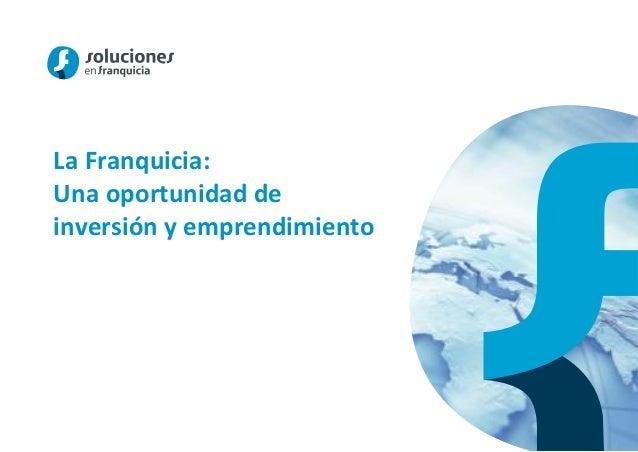 La Franquicia:Una oportunidad deinversión y emprendimiento