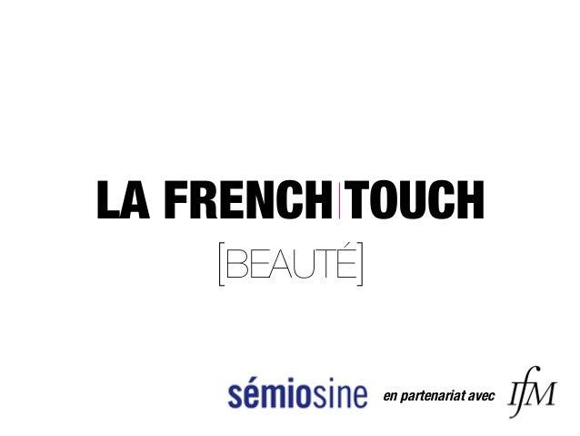 LA FRENCH TOUCH [BEAUTÉ] en partenariat avec