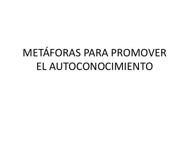 METÁFORAS PARA PROMOVER EL AUTOCONOCIMIENTO