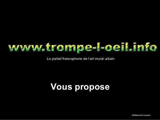 Le portail francophone de l'art mural urbain  Vous propose                                               Défilement manuel