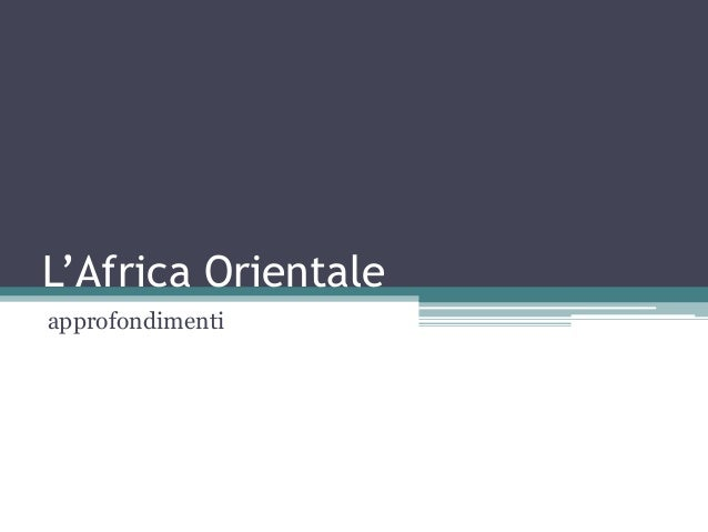 L'Africa Orientale approfondimenti