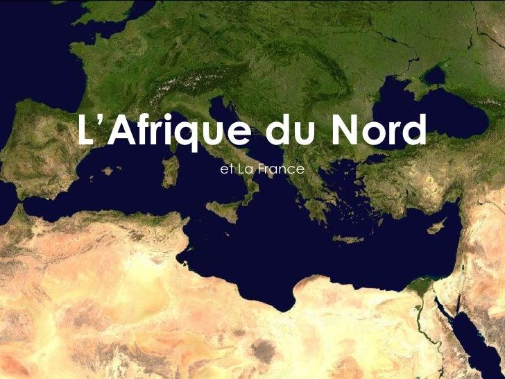 L'Afrique du Nord       et La France