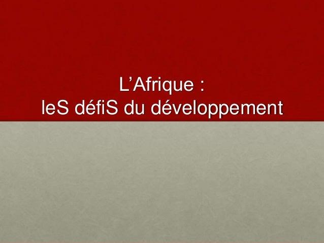 L'Afrique : leS défiS du développement