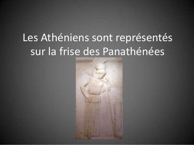 Les Athéniens sont représentés  sur la frise des Panathénées