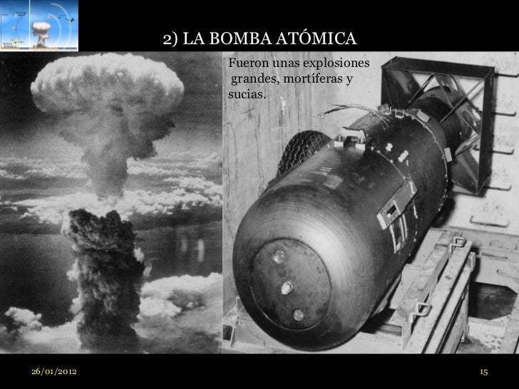 2) LA BOMBA ATÓMICA                   Fueron unas explosiones                    grandes, mortíferas y                   s...