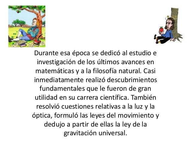 La ley formulada por Newton y que recibe el  nombre de ley de la gravitación universal,  afirma que la fuerza de atracción...