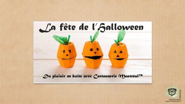 La fête de l'Halloween  Du plaisir en boîte avec Cartonnerie Montréal™