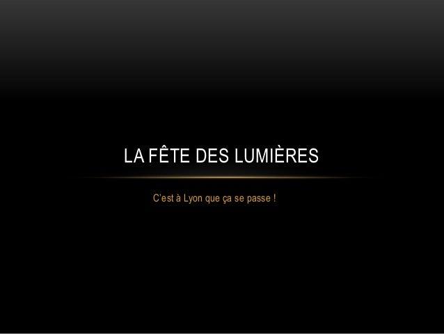 LA FÊTE DES LUMIÈRES C'est à Lyon que ça se passe !