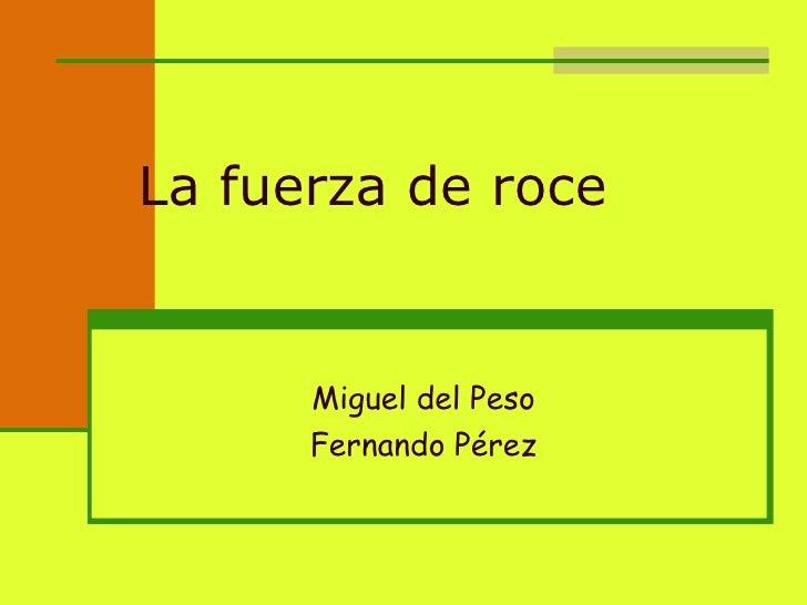La fuerza de roce   Miguel del Peso Fernando Pérez